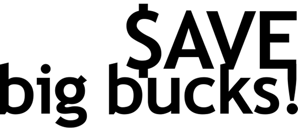 save big bucks